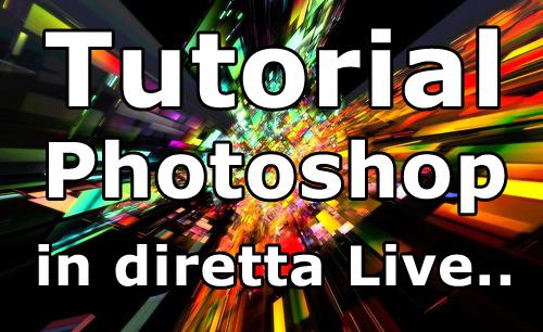 Tutorial Photoshop in Diretta Live su Pittorifamosi.it