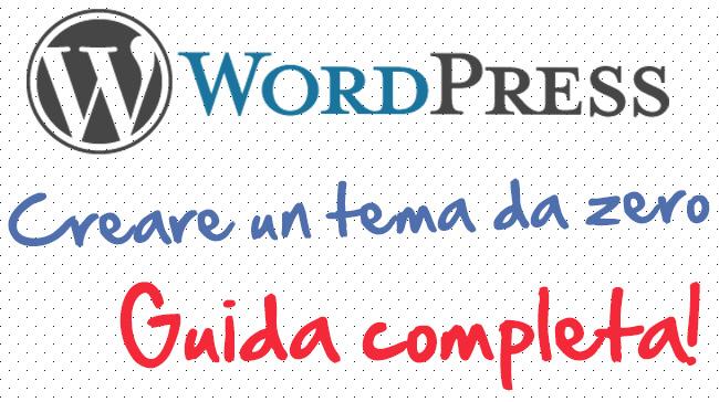 Creare tema wordpress – Guida Completa